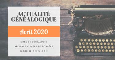 Actualité Généalogique Avril 2020
