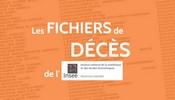 Comment consulter les fichiers des décès publiés par l'INSEE ?