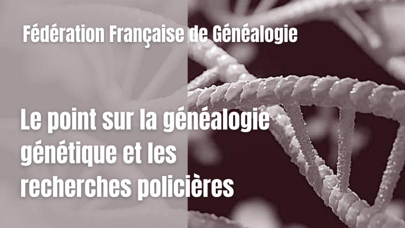 La généalogie génétique et les recherches policières