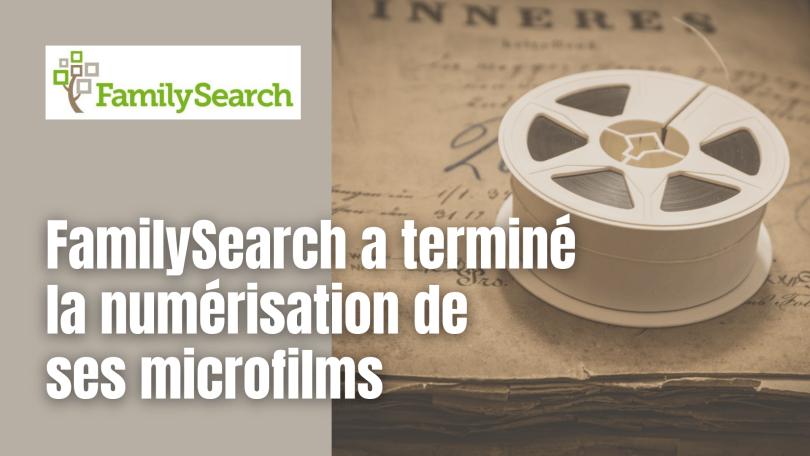 FamilySearch a terminé la numérisation de ses microfilms