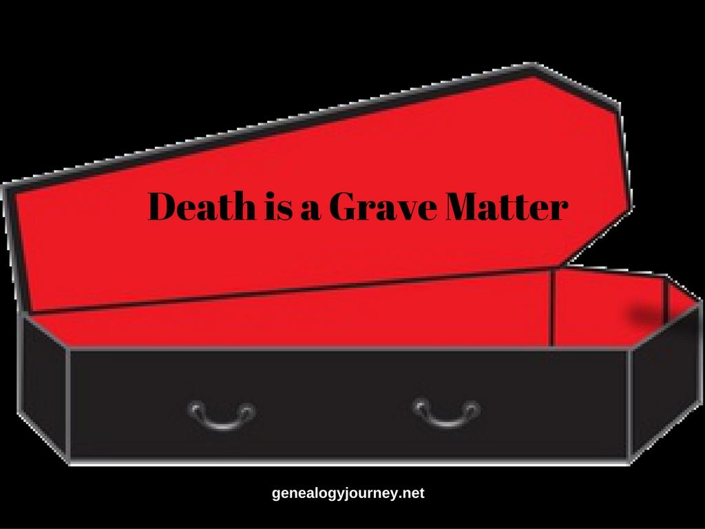 Death Is A Grave Matter Genealogy Journey