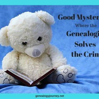 Good Mysteries Where the Genealogist Solves the Crime