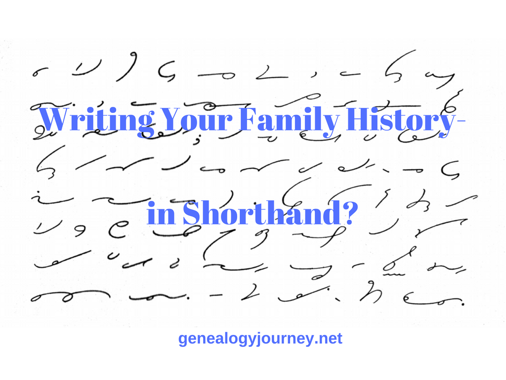 writing your family history in shorthand genealogy journey