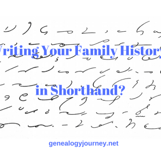 Writing Your Family History-in Shorthand?