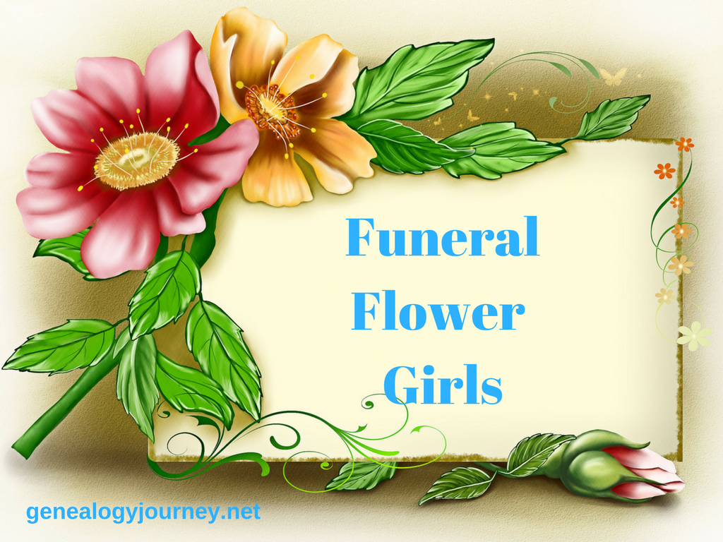 Funeral Flower Girls Genealogy Journey