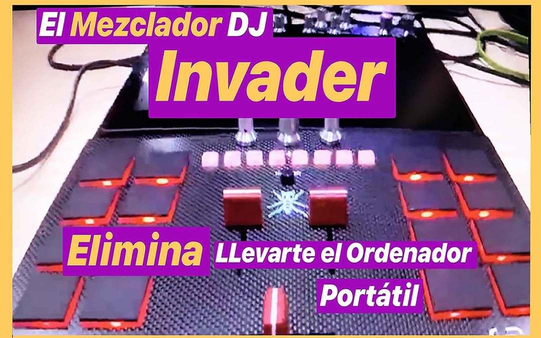 El Mezclador DJ Invader elimina llevarte el ordenador portátil