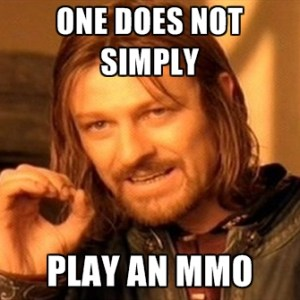 one-does-not-simply-play-an-mmo