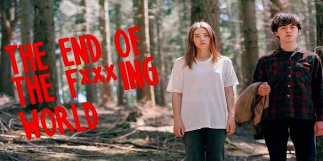 THE END OF THE F***ING WORLD: qué mala es la adolescencia