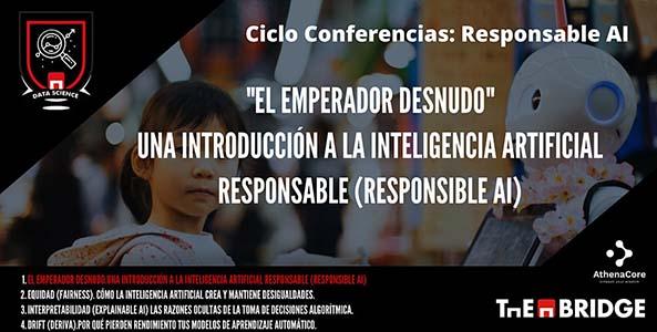 Conferencia: El Emperador Desnudo:Introducción A La Inteligencia Artificial Responsable @ The Bridge - Digital Talent Accelerator