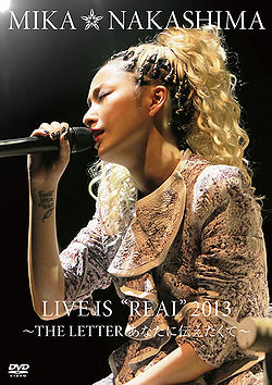 Mika Nakashima Live is Real 2013 The Letter Anata ni