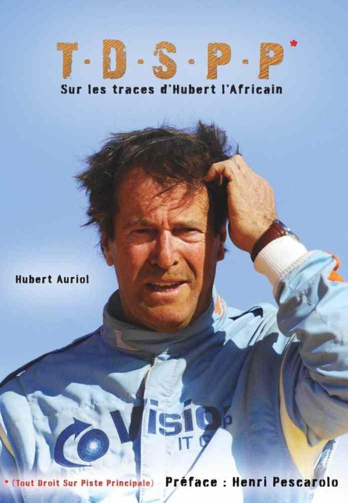 Hubert Auriol l'Africain Le prince de l'aventure nous a quitté