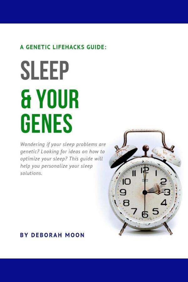 Genetic Lifehacks Guide: Sleep & Your Genes -