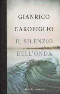 Il silenzio dell'onda Gianrico Carofiglio