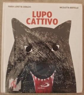 Lupo Cattivo di Maria Loretta Giraldo e Nicoletta Bertelle