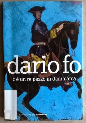 Il libro della settimana – C'è un re pazzo in Danimarca – Dario Fo | Genitorialmente