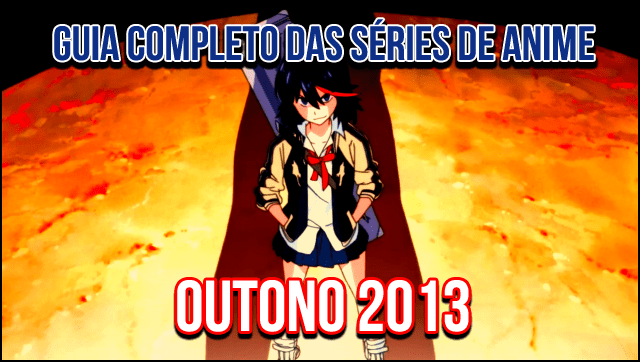 Guia Completo das séries de anime - Outono 2013