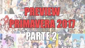 Animes da Temporada de Primavera 2017 - PREVIEW - Parte 2