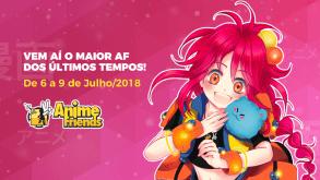 Anime Friends 2018 vem aí!