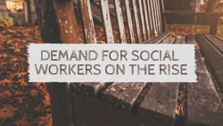 The Demand for Social Workers Is on the Rise