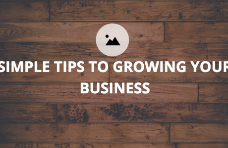 Simple Tips to Growing your Business