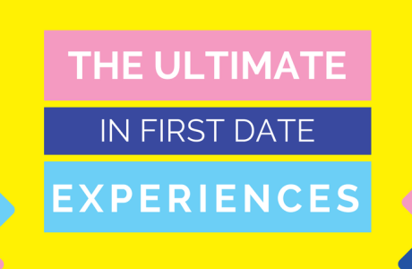 The Ultimate in First Date Experiences
