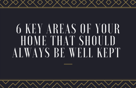 6 Key Areas of Your Home That Should Always be Well Kept