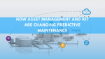 How Asset Management and IoT are Changing Predictive Maintenance