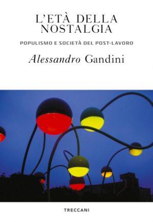 L'età della nostalgia, di Alessandro Gandini