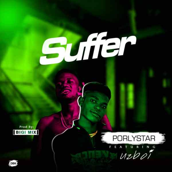 Porlystar Ft. Uzboi - Suffer