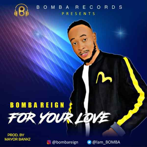 Bomba Reign - For Your Love