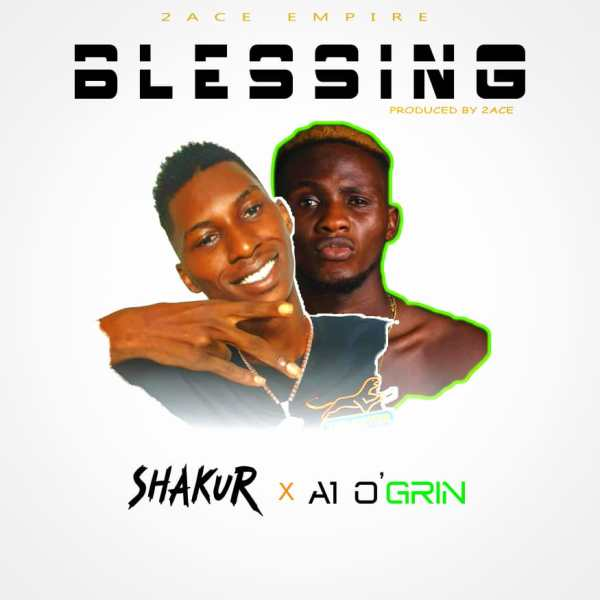 Shakur x A1'Ogrin - Blessing
