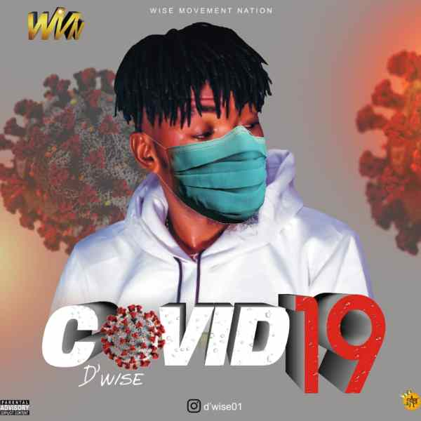 D'Wise - Covid-19 (Freestyle)