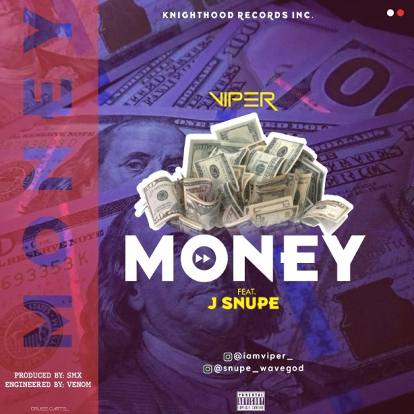 Viper Ft. J Snupe - Money