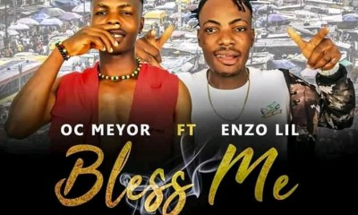 Oc Meyor Ft. Enzo Lil - Bless Me