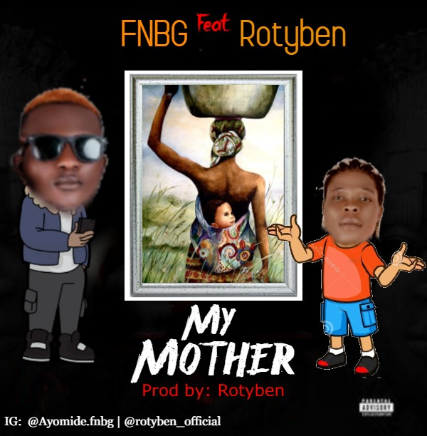 FNBG Ft. Rotyben - My Mother