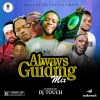 Dj Touch - Always Guiding Mixtape