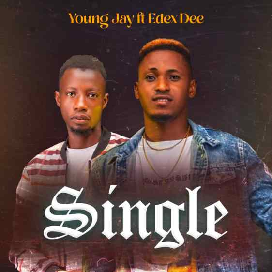 Young Jay Ft. Edex Dee - Single