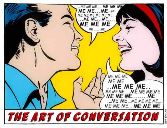The Art of Conversation - it is not just about you