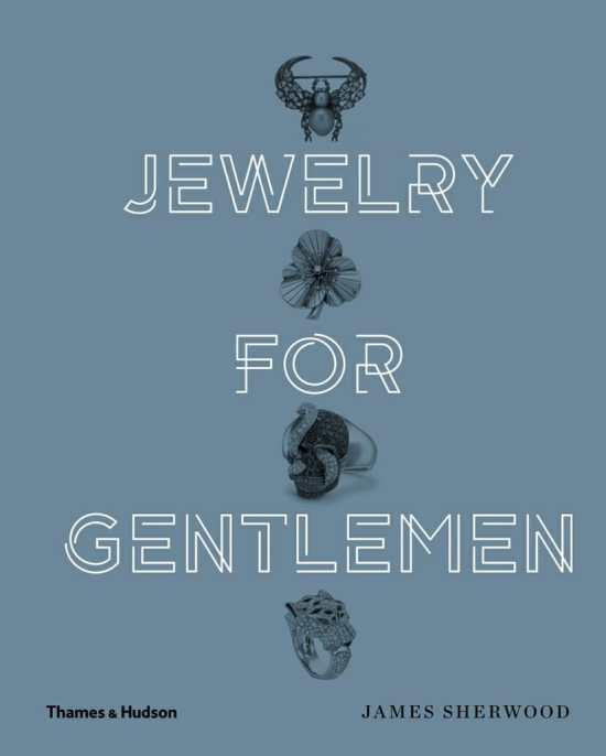 Jewelry For Gentlemen -James Sherwood