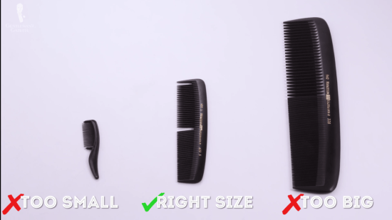 You need a comb that is just the right size