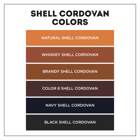 Shell cordovan typically comes in a small range of colors