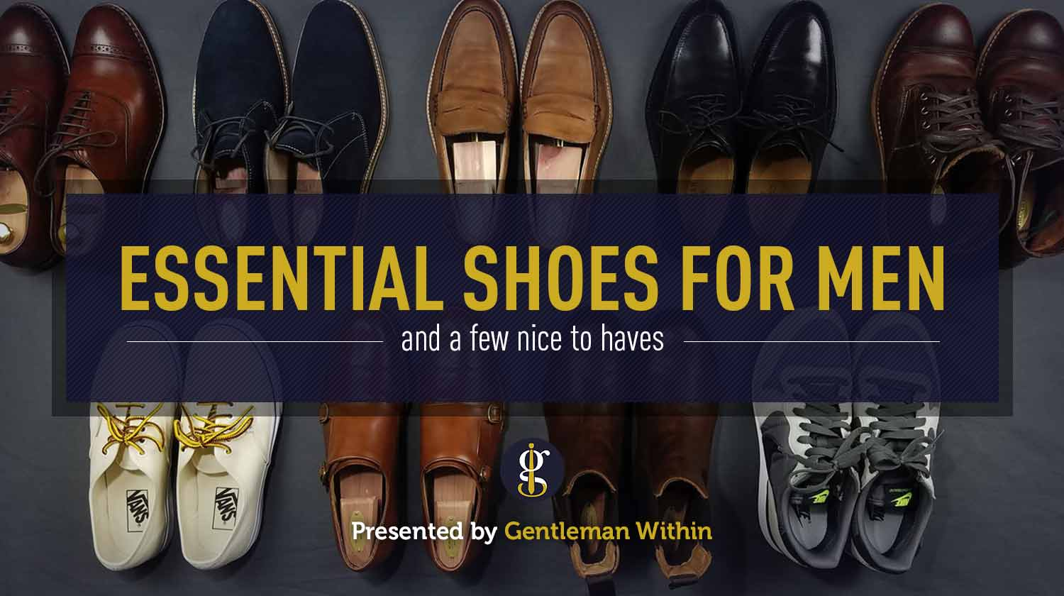 f80511e9cf37 Essential Shoes For Men  6 Shoes Every Guy Needs   The Nice To Haves