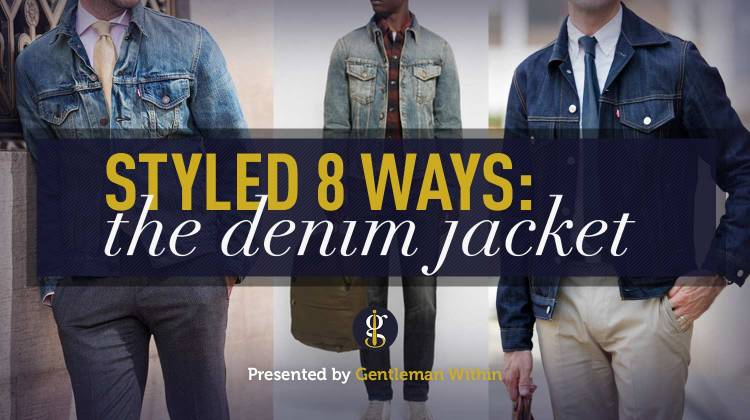 How To Wear A Denim Jacket For Men | GENTLEMAN WITHIN