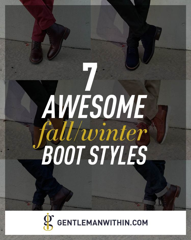 c1cb4f54509 7 Awesome Men's Boot Styles (That You Need To Know)