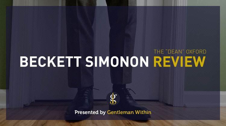 Beckett Simonon Dean Oxford Review | GENTLEMAN WITHIN