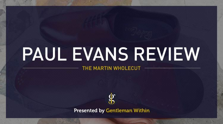 Paul Evans Shoe Review | GENTLEMAN WITHIN