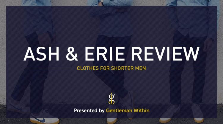 Ash and Erie Review | GENTLEMAN WITHIN