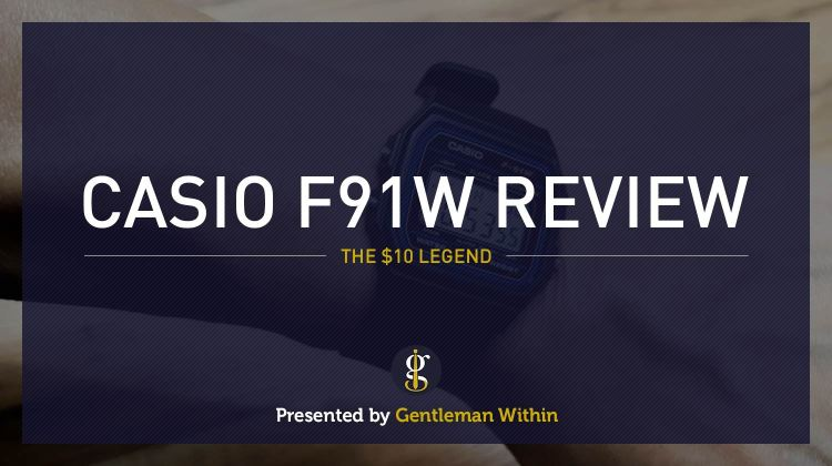 Casio F-91W Review | GENTLEMAN WITHIN