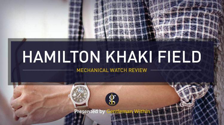 Hamilton Khaki Field Mechanical Review   GENTLEMAN WITHIN