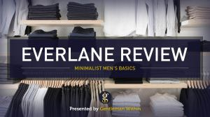 Everlane Review: Quality & Sustainable Goods or All Hype? | GENTLEMAN WITHIN